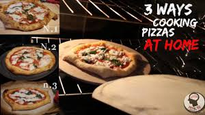 How To Cook A Pizza 3 Ways How To Cook A Neapolitan Pizza At Home Youtube