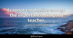Good Teacher Quotes BrainyQuote Impressive Best Teacher Quotes