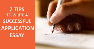 tips on how to write as successful application essay  7 tips on how to write as successful application essay