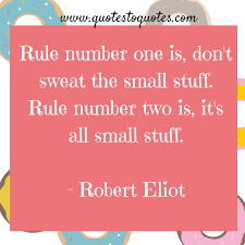 Image result for don't sweat the small stuff quotes