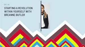 starting a revolution within yourself breanne butler