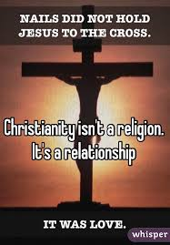 Christianity Is Not A Religion It Is A Relationshi Best of Christianity Isn't A Religion It's A Relationship