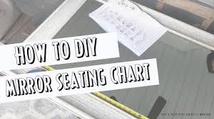 Mirror Wedding Seating Chart How To Diy Mirror Seating Chart Wedding Series Moriah Robinson