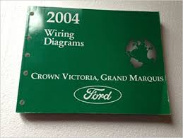 2004 crown victoria grand marquis original wiring diagram manual 2004 crown victoria grand marquis original wiring diagram manual ford motor company amazon com books