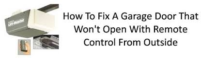 how to open a garage door manuallyGarage Door Wont Open With Remote Control From Outside