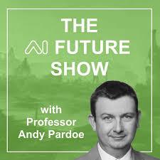 The AI Future Show with Professor Andy Pardoe