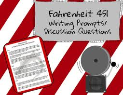 fahrenheit writing prompts discussion questions writing fahrenheit 451 writing prompts discussion questions