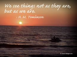 Beautiful Picture Quotes Sayings Best of Motivational Quotes We See Things Not As They Are But As We Are