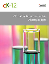 chemistry ck foundation ck 12 chemistry intermediate