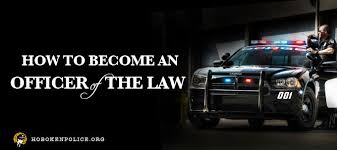 Why To Become A Police Officer How To Become A Police Officer Law Enforcement Careers