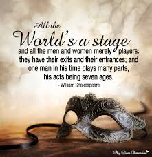 Shakespeare Quotes About Life Cool All The Worlds a Stage Shakespeare Quote History Tribute