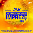 RMF Najlepsza Muzyka Na Impreze 2016