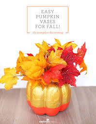 easy pumpkin vases for fall diy pumpkin decorating