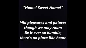 THERE'S NO PLACE LIKE HOME SWEET HOME words lyrics sing along song - YouTube
