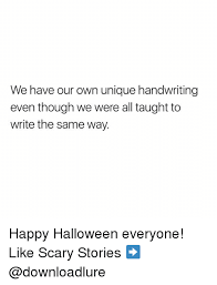 ✅ best memes about scary stories scary stories memes halloween memes and happy we have our own unique handwriting even though we