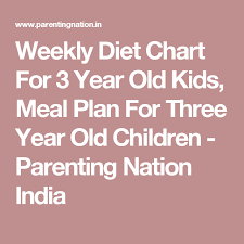 Weekly Diet Chart For 3 Year Old Kids Meal Plan For Three