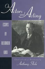 on actors and acting essays by alexander knox  on actors and acting