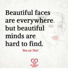 Beautiful Face Quote Best Of Beautiful Faces Are Everywhere But Beautiful Minds Are Hard To Find