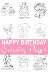 Happy birth day coloring pages are popular among kids from all age groups, making it an excellent gift for your little one on their special day. 55 Best Happy Birthday Coloring Pages Free Printable Pdfs
