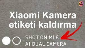 Xiaomi Shot On Mi8 Ai Dual Camera yazısını kaldırma , Xiaomi kamera etiketi  tarih saat kaldırma - YouTube