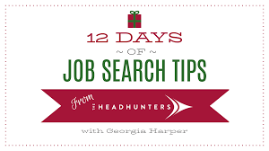 Tips For Job Seekers 12 Days Of Job Search Tips The Headhunters Recruitment