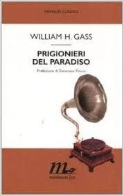 Lars W. Vencelowe and friends: William H. Gass – Prigionieri del paradiso
