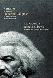 narrative of the life of frederick douglass an american slave  narrative of the life of frederick douglass an american slave written by himself a new critical edition by angela y davis zinn education project