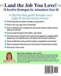 land the job you love surefire strategies for jobseekers over land the job you love 10 surefire strategies for jobseekers over 50 mary eileen williams ma 9781449976729 com books