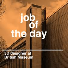 Designer 3d Job Job Of The Day 3d Designer At The British Museum In London