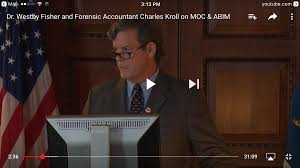media association of independent doctors cardiologist westby fisher and forensic accountant charles kroll expose the injustice of moc and the questionable behavior of the american board of internal