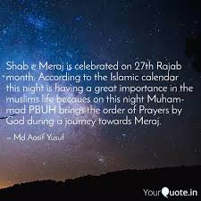 Listen to the best rajab month shows. Shab E Meraj Is Celebrate Quotes Writings By Md Aasif Yusuf Yourquote