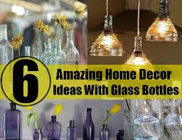 6 amazing home decor ideas with glass bottles