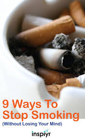 best images about tobacco cessation smoking 9 ways to stop smoking out losing your mind by inspiyr com