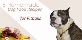 5 Homemade Dog Food Recipes For Pitbulls Daily Dog Stuff