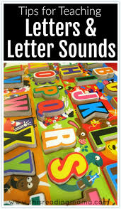 They sometimes can also be placed in between two letters. Tips For Teaching Letters And Letter Sounds