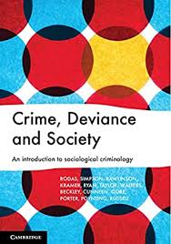 Crime, Deviance and Society: An Introduction to Sociological Criminology -  Kindle edition by Rodas, Ana, Simpson, Melanie, Rawlinson, Paddy, Kramer,  Ronald, Ryan, Emma, Taylor, Emmeline, Walters, Reece, Beckley, Alan,  Cunneen, Chris, Gore,