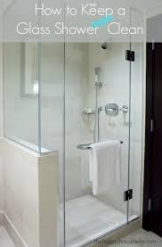 how to keep a glass shower clean the happy housewife home management