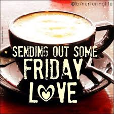 Tgif Quotes Gorgeous Sending Out Friday Love Quotes Quote Coffee Friday Happy Friday Tgif