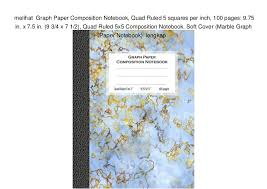 Melihat Graph Paper Composition Notebook Quad Ruled 5