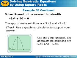 holt algebra 1 9 7 solving quadratic equations by using square roots example 3b continued