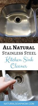 tired of a dirty looking sink learn how to make your own diy kitchen sink cleaner for your stainless steel sink or white porcelain sink
