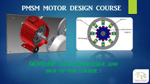 pmsm permanent magnet synchronous motor design course