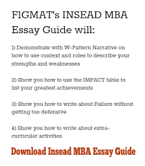 insead mba essay tips   in the essay in fact for a and passionate exchange of ideas an environment where conflict does not turn personal is always a pre requisite