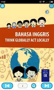 Halo berjumpa lagi dengan materikelas.com yang kali ini akan kembali memberikan kunci jawaban buku paket bahasa indonesia kelas 12 semester untuk halaman 140 sampai halaman 144 (kurtilas). Bahasa Inggris Kelas 9 Kurikulum 2013 For Android Apk Download