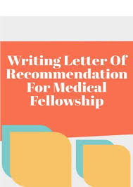 Writing Letter Of Recommendation For Medical Fellowship By