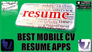 Create A Resume Or Cv With Mobile Best Mobile Apps For Writing Cv
