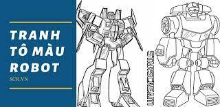 Tranh Tô Màu Robot ❤️ 1001 Hình Robot Đẹp Chất Nhất