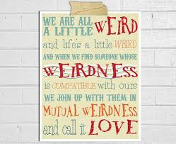 Dr Seuss Weird Love Quote Poster Unique We Are All A Little Weird Poster Print Dr Seuss By Tiedyejedi