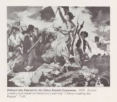 and its legacy other sources an american essay at san robert h colescott billboard idea rejected by the liberty brassiere corporation 1976 acrylic construction based on delacroix s painting liberty leading