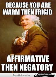 Joseph Ducreux - Because You are Warm then frigid #meme ... via Relatably.com